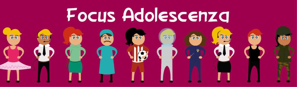 focus adolescenza
